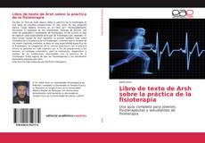 Bookcover of Libro de texto de Arsh sobre la práctica de la fisioterapia