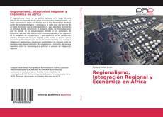 Portada del libro de Regionalismo, Integración Regional y Económica en África
