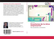 Bookcover of Enseñanza de la ética empresarial