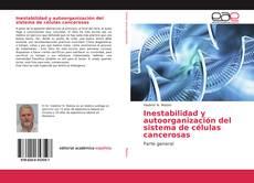 Bookcover of Inestabilidad y autoorganización del sistema de células cancerosas
