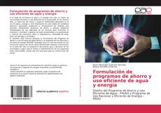 Portada del libro de Formulación de programas de ahorro y uso eficiente de agua y energía
