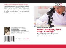 Bookcover of x-smart science(3) Perro amigo o enemigo