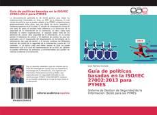 Bookcover of Guía de políticas basadas en la ISO/IEC 27002:2013 para PYMES
