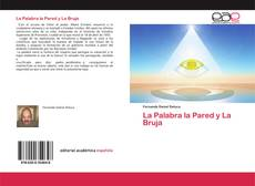 Bookcover of La Palabra la Pared y La Bruja