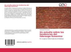Buchcover von Un estudio sobre las tendencias del liderazgo femenino