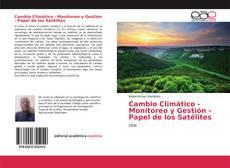Portada del libro de Cambio Climático - Monitoreo y Gestión - Papel de los Satélites