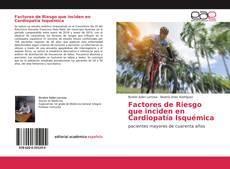 Bookcover of Factores de Riesgo que inciden en Cardiopatía Isquémica
