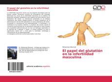 Portada del libro de El papel del glutatión en la infertilidad masculina