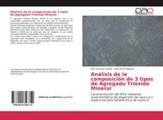 Análisis de la composición de 3 tipos de Agregado Trióxido Mineral的封面