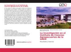 Bookcover of La Investigación en el Instituto de Ciencias Agropecuarias de la UAEH