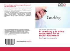 Capa do livro de El coaching y la ética corporativa en el sector financiero
