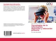 Copertina di Tecnologías de la información, depresión y educación primaria