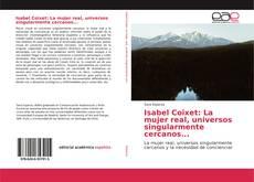 Isabel Coixet: La mujer real, universos singularmente cercanos...的封面