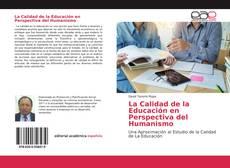 Couverture de La Calidad de la Educación en Perspectiva del Humanismo