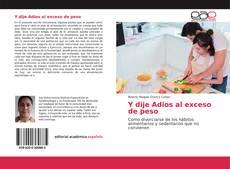 Bookcover of Y dije Adios al exceso de peso