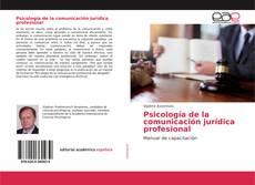 Bookcover of Psicología de la comunicación jurídica profesional