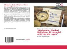 """Portada del libro de """"Riobamba, Ciudad Religiosa. El caso del niño rey de reyes"""""""