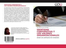 Bookcover of IDENTIDAD CORPORATIVA Y LOS VALORES ORGANIZACIONALES