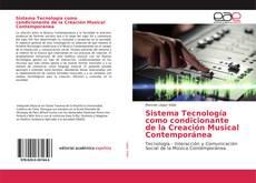 Portada del libro de Sistema Tecnología como condicionante de la Creación Musical Contemporánea