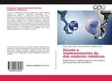 Bookcover of Dise?o e implementación de dos módulos robóticos