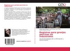 Обложка Registros para granjas porcinas no industriales