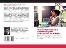 Bookcover of Intersubjetividad y narración para interpretar el mundo