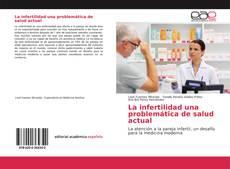 Portada del libro de La infertilidad una problemática de salud actual
