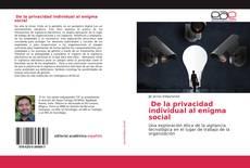 Bookcover of De la privacidad individual al enigma social