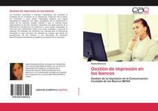 Bookcover of Gestión de impresión en los bancos