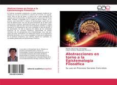 Bookcover of Abstracciones en torno a la Epistemología Filosófica