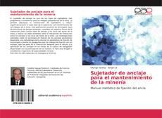 Bookcover of Sujetador de anclaje para el mantenimiento de la minería