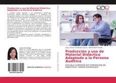 Bookcover of Producción y uso de Material Didáctico Adaptado a la Persona Auditiva