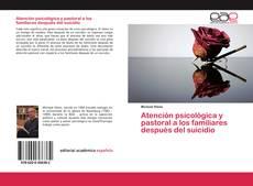 Bookcover of Atención psicológica y pastoral a los familiares después del suicidio