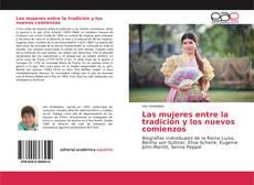 Bookcover of Las mujeres entre la tradición y los nuevos comienzos