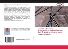 Portada del libro de Integración y desafíos de la infraestructura urbana