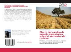 Portada del libro de Efecto del cambio de manejo agronómico sobre el secuestro de carbono