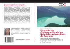 Bookcover of Proyecto de Conservación de los Bofedales Altoandinos de Palcoma