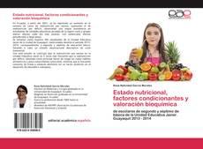 Estado nutricional, factores condicionantes y valoración bioquímica的封面