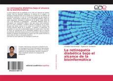Buchcover von La retinopatía diabética bajo el alcance de la bioinformática