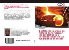 Portada del libro de Gestión de la arena de moldeo para mejorar las propiedades y la recuperación en las fundiciones de metal