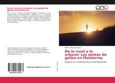 Обложка De lo rural a lo urbano: Las peleas de gallos en Monterrey