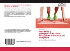Bookcover of Desafíos y perspectivas de la disciplina del salto de longitud