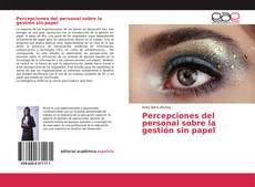 Portada del libro de Percepciones del personal sobre la gestión sin papel