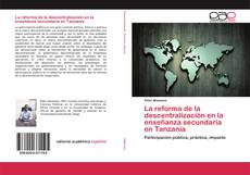 Bookcover of La reforma de la descentralización en la enseñanza secundaria en Tanzanía