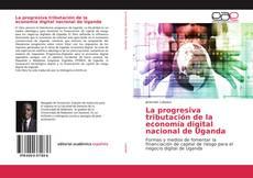 Обложка La progresiva tributación de la economía digital nacional de Uganda