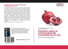Bookcover of Estudios sobre la enfermedad del nematodo de la raíz