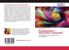 Borítókép a  Complejidad y desarrollo sostenible - hoz