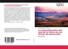 Portada del libro de La diversificación del uso de la tierra es un factor de desarrollo
