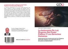 Portada del libro de La Autonomía De Los Órganos Del Poder Público Y Los Derechos Humanos