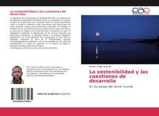 Copertina di La sostenibilidad y las cuestiones de desarrollo
